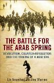 The Battle for the Arab Spring by Lin Noueihed and Alex Warren